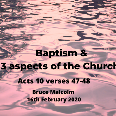 Baptism & 3 Aspects of the Church