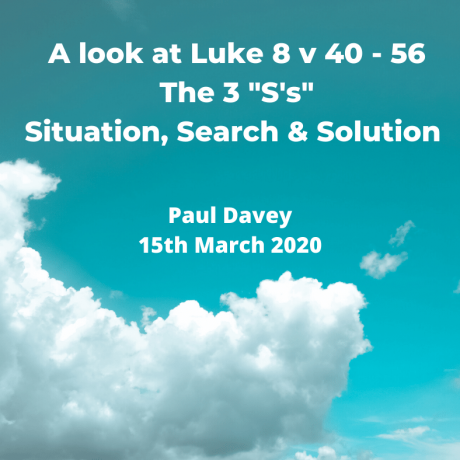 "The 3 ""S's"" a look at Luke 8 v 40 to 56"