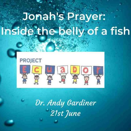Jonah's Prayer and how it relates to Project Ecuador's work