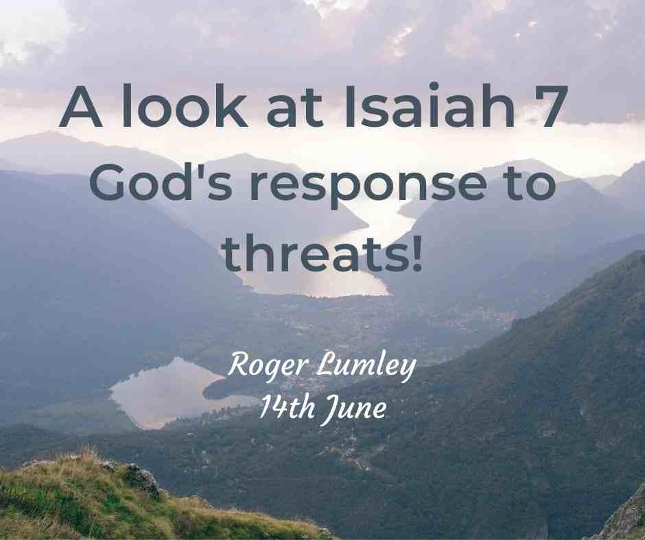 A look at Isaiah 7: God's Response to Threats