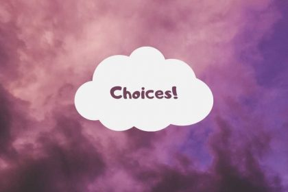 New Series on Choices now running